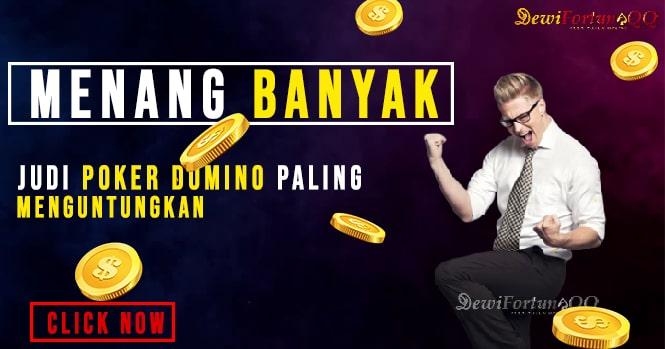 Bermain Judi Poker Domino Online Menguntungkan